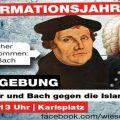 Reformationswoche wird verlängert: Mit Schirmherr Luther und Bach gegen die Islamisierung